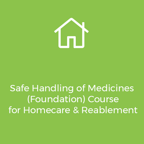 Safe-Handling-of-Medicines-(Foundation)-Course-for-Homecare-&-Reablement
