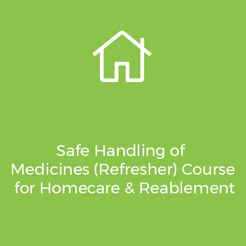 Safe-Handling-of-Medicines-(Refresher)-Course-for-Homecare-&-Reablement