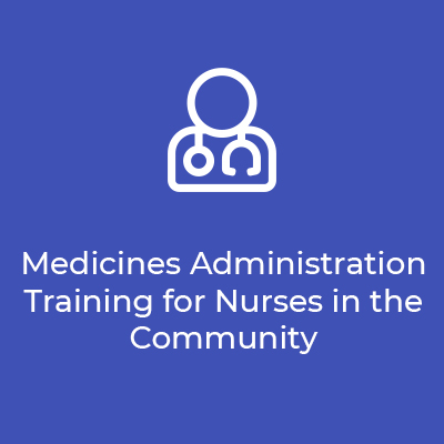 Medicines Administration Training for Nurses in the Community